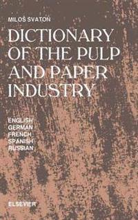 Dictionary of the Pulp and Paper Industry