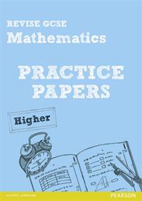 Revise GCSE Mathematics Practice Papers Higher