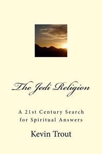 The Jedi Religion: A 21st Century Search for Spiritual Answers