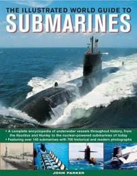 The Illustrated World Guide to Submarines