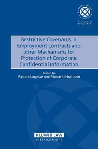Restrictive Covenants in Employment Contracts and Other Mechanisms for Protection of Corporate Confidential Information