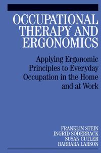 Occupational Therapy and Ergonomics: Applying Ergonomic Principles to Everyday Occupations in the Home and at Work