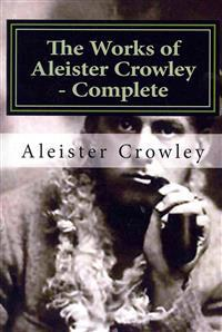 The Works of Aleister Crowley - Complete