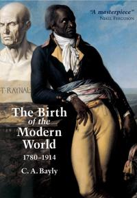 The Birth of the Modern World, 1780-1914: Global Connections and Comparisons