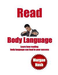 Read Body Language: Learn How Reading Body Language Can Lead to Your Success