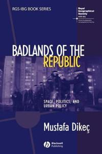 Badlands of the Republic: Space, Politics, and Urban Policy