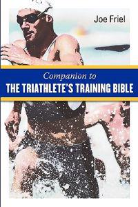 Companion to the Triathlete's Training Bible