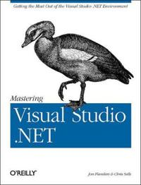 Mastering Visual Studio .Net