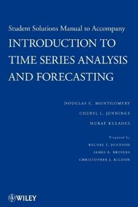 Solutions Manual to Accompany Introduction to Time Series Analysis and Forecasting