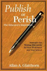 Publish or Perish the Educator's Imperative