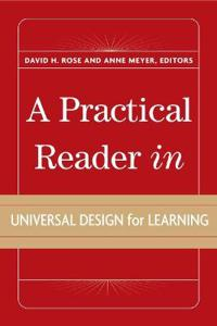A Practical Reader in Universal Design for Learning