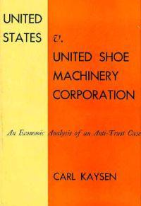 United States V. United Shoe Machinery Corporation