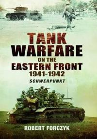 Tank Warfare on the Eastern Front, 1941-1942