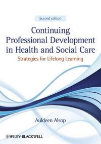 Continuing Professional Development in Health and Social Care: Strategies f