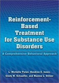 Reinforcement-Based Treatment for Substance Use Disorders