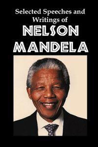 Selected Speeches and Writings of Nelson Mandela