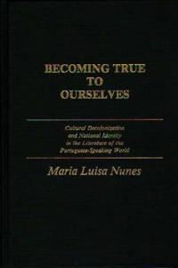 Becoming True to Ourselves