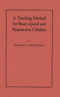 A Teaching Method for Brain-Injured and Hyperactive Children