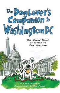 The Dog Lover's Companion to Washington, D.C.
