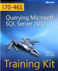Training Kit (Exam 70-461): Querying Microsoft SQL Server 2012 [With CDROM]