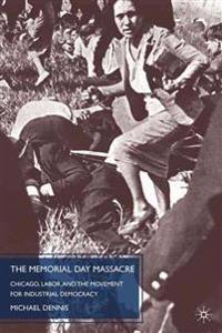 The Memorial Day Massacre and the Movement for Industrial Democracy