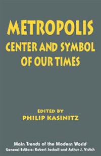 Metropolis: Center and Symbol of Our Times