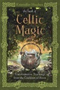 The Book of Celtic Magic