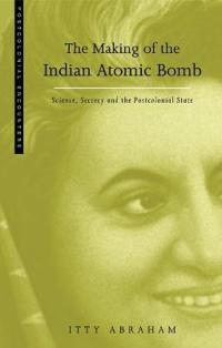 The Making of the Indian Atomic Bomb