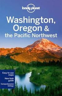 Lonely Planet Washington, Oregon & the Pacific Northwest [With Map]