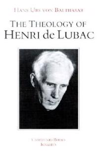 The Theology of Henri De Lubac