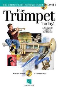 Play Trumpet Today!: Level 1 a Complete Guide to the Basics [With CD]