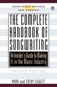 The Complete Handbook of Songwriting: An Insider's Guide to Making It in the Music Industry, Second Edition