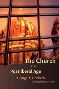 The Church in a Postliberal Age