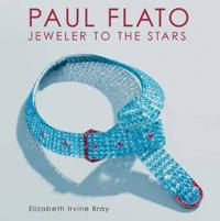 Paul Flato: Jeweler to the Stars