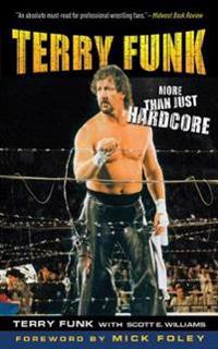 Terry Funk: More Than Just Hardcore