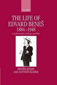 The Life of Edvard Benes 1884-1948