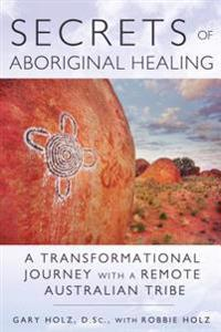 Secrets of Aboriginal Healing