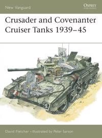 Crusader and Covenanter Cruiser Tanks 1939-45
