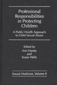 Professional Responsibilities in Protecting Children