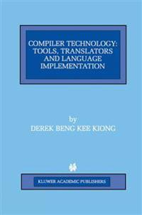 Compiler Technology: Tools, Translators and Language Implementation