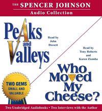 The Spencer Johnson Audio Collection: Peaks and Valleys/Who Moved My Cheese?