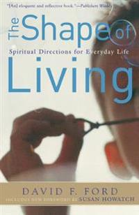 The Shape of Living: Spiritual Directions for Everyday Life