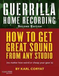 Guerrilla Home Recording