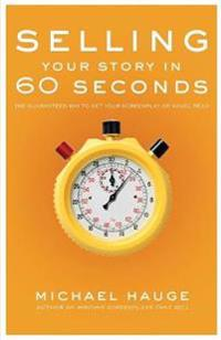 Selling Your Story in 60 Seconds