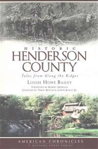 Historic Henderson County: Tales from Along the Ridges