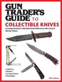 Gun Trader's Guide to Collectible Knives