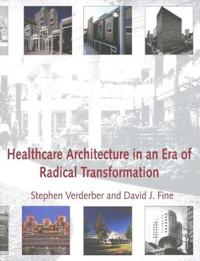 Healthcare Architecture in an Era of Radical Transformation