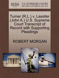 Turner (R.L.) V. Lassiter (John A.) U.S. Supreme Court Transcript of Record with Supporting Pleadings