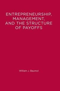 Entrepreneurship, Management, and the Structure of Payoffs