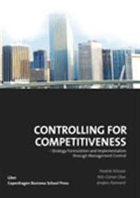 Controlling for competitiveness : strategy formulation and implementation through management control